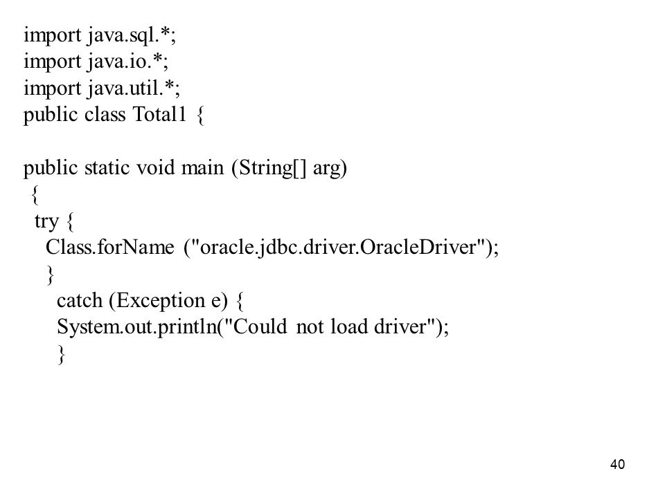 import java.sql.*; import java.io.*; import java.util.*; public class Total1 { public static void main (String[] arg)